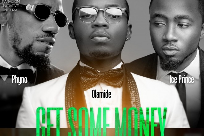 Download Get Some Money by Ice Prince, Phyno and Olamide (Audio)