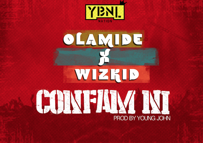 Download Confam Ni by Olamide - olamide ft wizkid - confam ni on theinfong.com - 700x493
