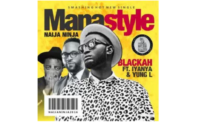 Blackah ft Iyanya & Yung L - Mana Style