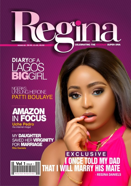 I once told my father I will marry his age mate - Regina says as she features in maiden edition of her magazine
