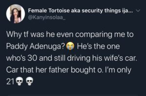 """A Nigerian lady has recounted her ordeal with her uncle whom she claims stalks her on social media and give reports back to her parents. According to Kanyinsolaa_, as identified on twitter, she blocked her uncle to stop him from seeing her tweets but he opened burner accounts to stalked her a compiled all her activities in a PowerPoint presentation to her parents Read her tweets below: """"My uncle that I blocked on Twitter opened a burner to be checking my tweets. Today he brought my tweets to my parents. He shamed me, called me an Ashewo and what not. He said he knew I would tweet about it. I'm happy to prove him right. A reason for the 7am PowerPoint presentation he showed my parents today """" The tweet fast became a viral topic on the platform and the lady revealed that the uncle is a 30 year old who drives his wife's car bought by her parents. She wrote: Why tf was he even comparing me to Paddy Adenuga?😭 He's the one who's 30 and still driving his wife's car. Car that her father bought o. I'm only 21💀💀"""